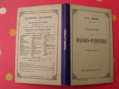 Géographie Du Département Des Basses-Pyrénées (Atlantiques). Joanne. Hachette. 1911. Gravures + Carte Dépliable - Livres, BD, Revues