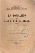 LA FORMATION DE L ARMEE COLONIALE COLONIE TROUPE MARINE EMPIRE - Livres