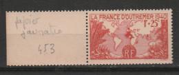 FRANCE N° 453 1F + 25C ROUGE LA FRANCE D'OUTRE MER PAPIER JAUNATRE NEUF SANS CHARNIERE