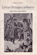 HERBERT STRANG. La Gran Bretagna E La Guerra. Libro Per I Giovanetti. 1918 - War 1914-18