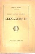 AVANT DERNIER ROMANOFF TSAR RUSSIE ALEXANDRE III E. DAUDET ENVOI EO ??? 1920 - History