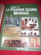 """LIVRE """"IMAGES DE LA PREMIERE GUERRE MONDIALE"""" Auteur ROSS BURNS. - Armes Neutralisées"""