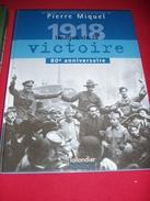 """LIVRE """" 1918 IMAGES De La  VICTOIRE 80e Anniversaire"""" Auteur Pierre MIQUEL. - Armes Neutralisées"""