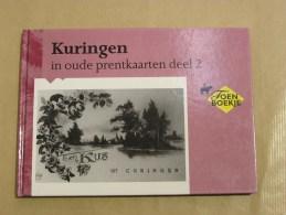 KURINGEN IN OUDE PRENTKAARTEN Deel 2 Régionaal Régionalisme Limburg Hasselt Curange Herckerode Stokrooie Stockroye - Histoire