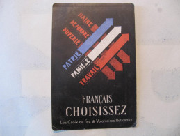 CPA - SERVICE DE LA PROPAGANDE - FRANCAIS CHOISISSEZ - LES CROIX DE FEU & VOLONTAIRES NATIONAUX - Guerre 1939-45
