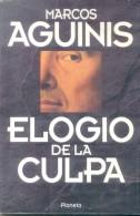ELOGIO DE LA CULPA - LIBRO DE MARCOS AGUINIS - EDITORIAL PLANETA AÑO 1994 237 PAGINAS PSICOANALIS Y SOCIOLOGIA ETNICA Y - Philosophy & Psychologie