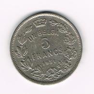 °°° ALBERT I  5 FRANCS  UN BELGA  1931 FR POSITIE A - 09. 5 Francs & 1 Belga