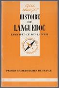 Que Sais-je N° 958 Histoire Du Languedoc Par Emmanuel Le Roy Ladurie - Storia