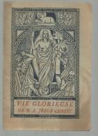 Religion Bible Missel ... Vie Glorieuse De N. Seigneur Jésus Christ Ed Pieuse Société De St Paul Nogent Sur Marne 1934 - Religión & Esoterismo