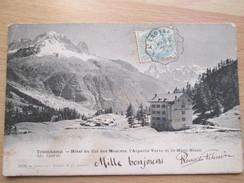 TRELECHAMP . HOTEL DU COL DES MONTETS . L AIGUILLE VERTE ET LE MONT BLANC . DOS 1900 - Switzerland