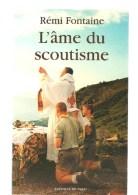 Scoutisme L'âme Du Scoutisme De Rémi FontaineOuvrage Broché De 90 Pages A L'état Neuf Des Editions De Paris De 2003 - Scoutisme