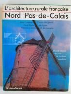 Exceptionnel L'Architecture Rurale Française NORD PAS-de-CALAIS Corpus Des Genres, Des Types Et Des Variantes - Picardie - Nord-Pas-de-Calais