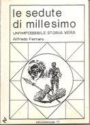 LE SEDUTE DI MILLESIMO UN'IMPOSSIBILE STORIA VERA  Alfredo Ferraro  Edizionicoop - Religione