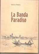 La Banda Paradiso Storie Di Ieri E Dell'altro Ieri  Nebbia Sergio  Edizioni L'artistica Saviglian - Libri, Riviste, Fumetti