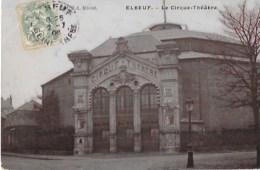 ELBOEUF (Seine-Maritime-76) Le Cirque Et Théâtre - Elbeuf