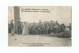 Les Soldats Allemands à Anvers. La Traversée De Soldats Allemands Sur L'Escaut (1915). - Antwerpen