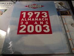 ALMANACH LIBERATION 1973 / 2003. NEUF SOUS BLISTER - 1950 - Today