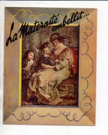 """Militaria 1939/45 - Propagande Pétiniste Commissariat à La Famille """" La Maternité Embellit..."""" Maréchal Pétain - 1939-45"""