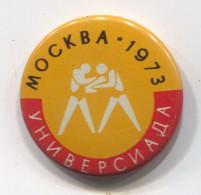 WRESTLING, Ringen - UNIVERSIADE 1973. Moscow ( USSR ), Vintage Pin, Badge, Abzeichen, Brooch, D 30 Mm - Wrestling