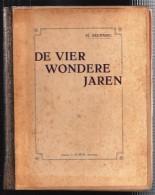 WO I: De Vier Wondere Jaren - M. Belpaire - 1920 - 140 Pagina's. - Guerre 1914-18