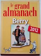 Le Grand Almanach Du Berry 2012 - Livres, BD, Revues