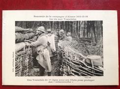 Campagne D'ALSACE Une Tranchée De 1re Ligne Avec Ses Filets Pour Protéger Des Minenwerfer - France