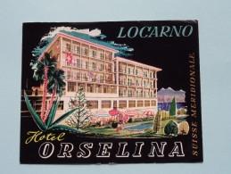 Hotel ORSELINA - LOCARNO - Suisse Meridionale / Anno 19?? ( Zie Foto Voor Detail ) ! - Publicité