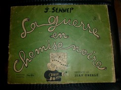 J. SENNEP - LA GUERRE EN CHEMISE NOIRE - 1945 - MUSSOLINI - Libri
