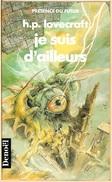 PDF 45 - LOVECRAFT, Howard P. - Je Suis D'ailleurs (oct. 1994, BE+) - Présence Du Futur