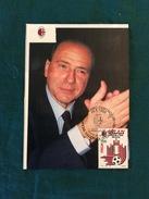 Cartolina Silvio Berlusconi Con Annullo 1° Giorno Milan Campione 1991-92 - Fútbol
