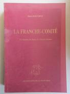 La Franche-Comté (Henri Bouchot) éditions De La Tour Gile De 1995 - Franche-Comté