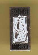 51954-Pin's.Festival Du Tambourin . Aix-en-Provence... - Villes