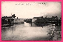 Watten - Double Pont Fixe - Entrée Du Pays - Animée - Édit. P.L. - Ohne Zuordnung