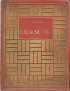 Livre Ancien Toilé: Guillaume Tell, A. Dumas 1948 + 1ère Ascension Du Mont-Blanc (Impressions De Voyage En Suisse) - Books, Magazines, Comics