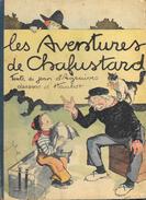 Les Aventures De Chafustard, Par Jean D'Agraires, Illustrations D'Hautot - 40 Pages - Boivin & Cie Editeurs 1929 - Livres, BD, Revues