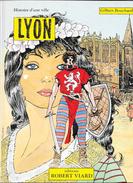 BD Histoire D'une Ville: Lyon Par Gibert Bouchard 1989 - 48 Pages - Edition Robert Viard - Books, Magazines, Comics