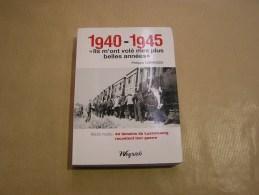 1940 1945 ILS M' ONT VOLE MES PLUS BELLES ANNEES Régionalisme Ardennes Guerre Réçits Luxembourg Etalle Libin Bastogne - Cultural