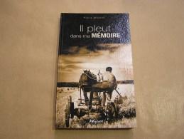 IL PLEUT DANS MA MEMOIRE Benonchamps 1933 1946 P Beauve Régionalisme Ardenne Récit Guerre 40 45 Bataille Bastogne - Culture