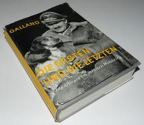 Die Ersten Und Die Letzten  Jagdflieger Im Zweiten Weltkrieg Von Galland  über 400 Seiten - 5. Guerres Mondiales