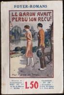 Pierre De Saxel - Le Baron Avait Perdu Son Reçu ! - Foyer - Romans N° 167 - HIRT & Cie .-( 1929 ) . - Bücher, Zeitschriften, Comics