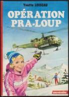 YVETTE LOISEAU / OPERATION PRA-LOUP / COLLECTION SOUVERAINE 1979 / HAUT LIMOUSIN MONTAGNE Illus VANNI TEALDI H3 - Non Classés