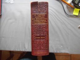 E.LITTRE DICTIONNAIRE DE MEDECINE DE CHIRURGIE DE PHARMACIE DE L'ART VETERINAIRE 1886  1876 PAGES - Santé