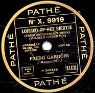 78 T. - 25 Cm - état  B - Fredo GARDONI Manuel PUIG  Refrain LE ROY - LOFLIED OP HET BIERTJE - DANS MA PENICHE - 78 G - Dischi Per Fonografi