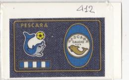 PESCARA 1978/79 -SCUDETTO TELA Da RECUPERO (60313) - Panini