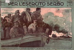 La Marina Italiana Nella Guerra Europea Per L´esercito Serbo Di Paolo Giordani. Libro IV E V. 1917 - War 1914-18