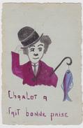 Carte De Poisson D' Avril - Charlot A Fait Bonne Prise - Dessin - 1921 - Charlie Chaplin. - 1er Avril - Poisson D'avril