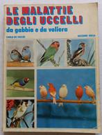 MALATTIE  DEGLI UCCELLI - EDIZIONI  CARLO DE VECCHI -ENCIA      ( CART 77) - Animali Da Compagnia