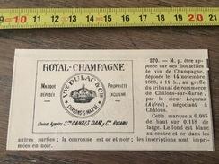 MARQUE DEPOSEE 1888 BOUTEILLE DE VIN CHAMPAGNE ROYAL VEUVE DULAC ROSARIO ALFRED LEQUEUX NEGOCIANT A CHALONS SUR MARNE - Collections
