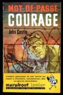 """"""" Mot De Passe: COURAGE """", Par John CASTLE -  MJ  N° 109 E.O. - Récit - Guerre. - Marabout Junior"""