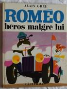 Alain Grée ROMEO Héros Malgré Lui - Casterman 1967 - Chien Automobile - Ancien Livre Illustré Enfant - Livres, BD, Revues